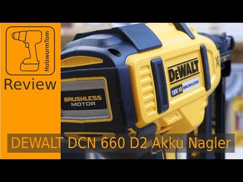 Review - DeWALT 18 Volt Akku Nagler DCN 660