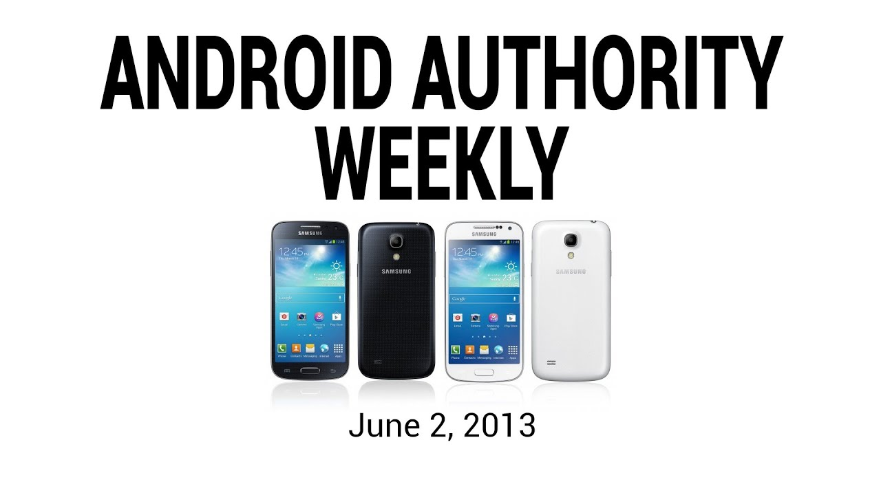 Galaxy S4 Mini, HTC One Google Edition & X Phone Official, LG Nexus 5? – Android Authority Weekly