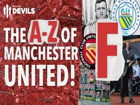 The A-Z Of Manchester United | F is for... | Full Time Devils