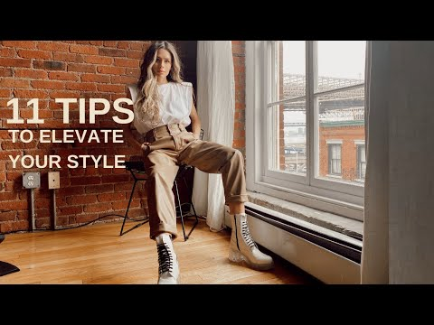 HOW TO ELEVATE YOUR STYLE   11 TIPS
