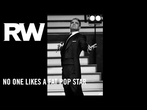 Robbie Williams - No One Likes a Fat Pop Star lyrics