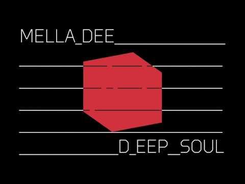 Mella Dee - Deep Soul