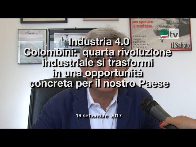 Industria 4.0 Colombini:  quarta rivoluzione  industriale si trasformi in una opportunità