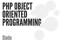 PHP Object Oriented Programming (OOP): Static (10/13)