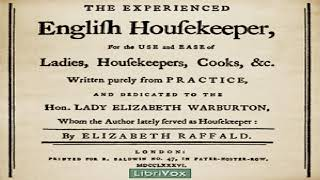 Experienced English Housekeeper | Elizabeth Raffald | Cooking, Early Modern | Audio Book | 5/6