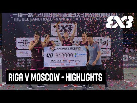 Riga v Moscow - Highlights Mixtape - Final - FIBA 3x3 Nanjing Challenger 2018 (видео)