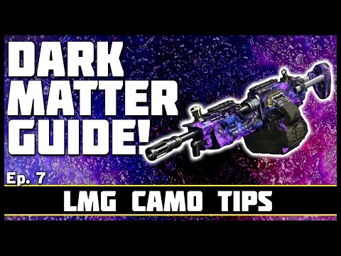 LMG Camo Tips! | Dark Matter Guide! Ep. 7