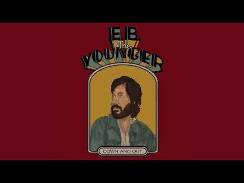 E.B. The Younger - Down & Out [2019]