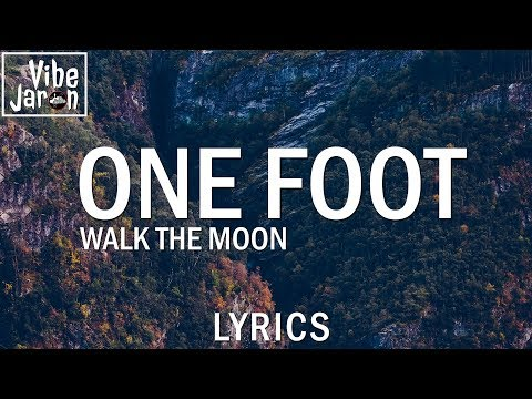 Video WALK THE MOON - One Foot (Lyrics) download in MP3, 3GP, MP4, WEBM, AVI, FLV January 2017