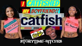 I CATFISHED MY BOYFRIEND !!  || STORYTIME