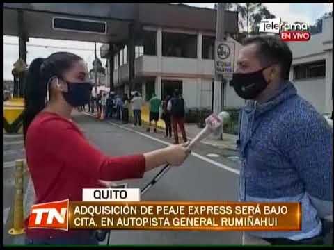 Adquisición de peaje express será bajo cita, en autopista General Rumiñahui