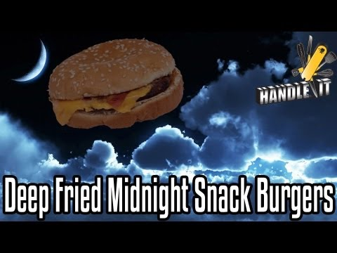 handle - On this episode of Handle It we make Deep Fried Burgers as a midnight snack!! Order the cooking arsenal and follow along every week with new recipes: http://...