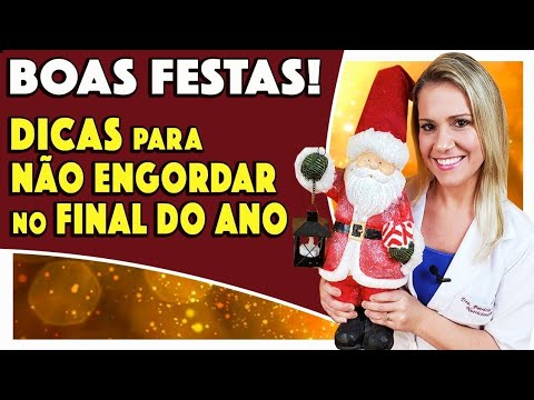 Nutricionista - SUPER Dicas para Não Engordar no Final do Ano [BOAS FESTAS!]