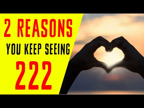 2 Reasons Why You Keep Seeing 222 | Angel Number 222 Meaning