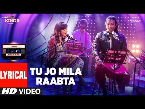 Tu Jo Mila Raabta Lyrical Video   Shirley Setia   Jubin Nautiyal   T-Series Mixtape   T-Series