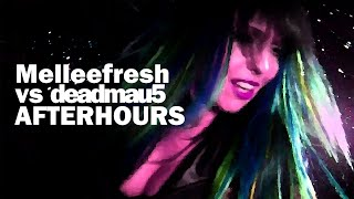 Melleefresh vs. Deadmau5 Afterhours retronew