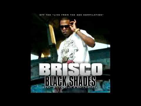 BLACK SHADES - BRISCO FEAT, BALL GREEZY & BILLY BLUE