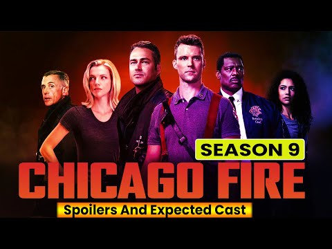 Chicago Fire Season 9 Spoilers And Expected Cast - Release on Netflix