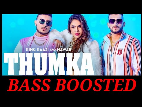 Thumka [ Bass boosted ] King Kaazi | Nawab | Neha Malik | Official Music  | New Punjabi Song 2020
