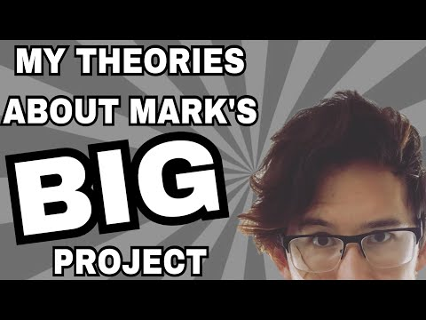 MY THEORIES ABOUT MARK'S BIG PROJECT | yocatgrannae's Theories #26