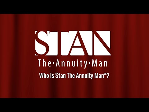 Who is Stan The Annuity Man®?