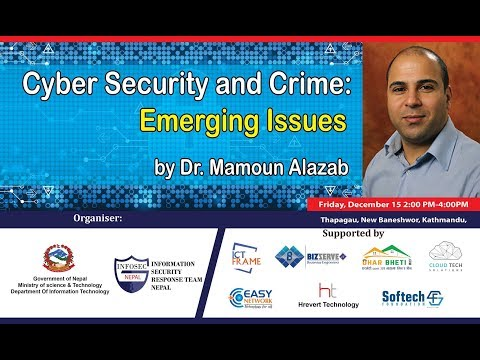 (Cyber Security and Crime: Emerging Issues, Dr. Mamoun...6 min.50 seconds.)