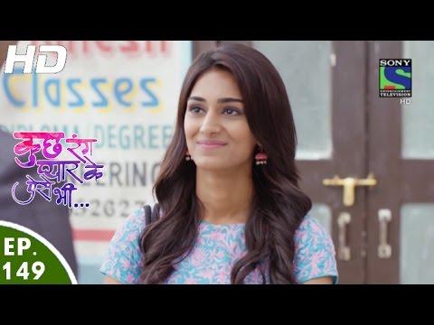 Kuch Rang Pyar Ke Aise Bhi – कुछ रंग प्यार के ऐसे भी – Episode 149 – 23rd September, 2016