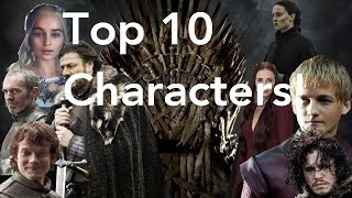 Game of Thrones - Top 10 Best CharactersFOLLOW US ON TWITTER, INSTAGRAM, SOUNDCLOUD, ITUNES & FACEBOOK!TWITTER! - https://twitter.com/NerdSoup4uINSTAGRAM - https://www.instagram.com/nerdsoup4u/SOUNCLOUD! - https://soundcloud.com/user-421750745ITUNES! -  https://itunes.apple.com/us/podcast/nerd-soup/id1228478674?mt=2FACEBOOK! - https://www.facebook.com/NerdSoup4u/