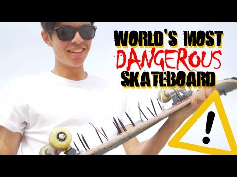 World s Most Dangerous Skateboard