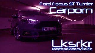 Download Lagu Carporn Ford Focus ST Turnier - Edit by Lksrkr Mp3