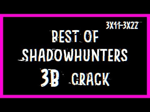 Best Shadowhunters 3B Crack Compilation (3x11-3x22) ❤ [4k!]
