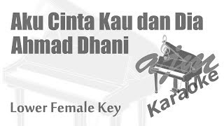 Ahmad Dhani - Aku Cinta Kau dan Dia (Lower Female Key) Karaoke | Ayjeeme Karaoke