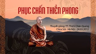 Phục chấn Thiền Phong - Thượng Tọa Thích Chân Quang
