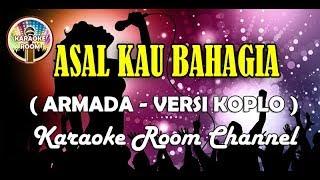 Karaoke Armada - Asal Kau Bahagia (Versi Dangdut Koplo)