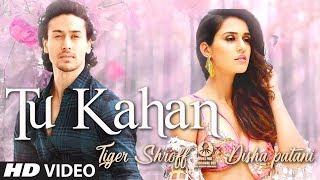 Download Lagu Tiger Shroff And Disha Patani Video Song I Tu Kahan - Baaghi 2 I Fanmad Song  I Hindi Songs 2018 Mp3