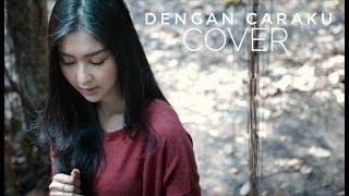 Video DENGAN CARAKU - Arsy feat Jodie (Cover) Oskar & Kevin MP3, 3GP, MP4, WEBM, AVI, FLV Juni 2018