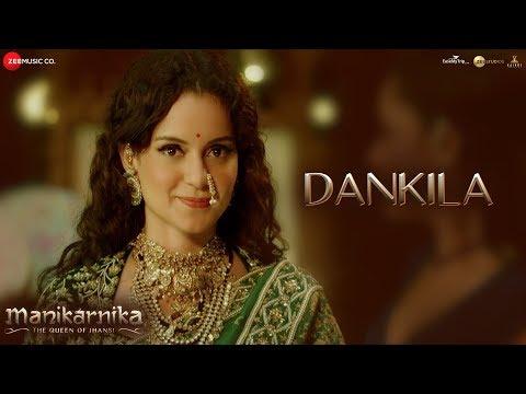 Dankila - Full Video | Manikarnika | Kangana Ranaut | Prajakta S, Shrinidhi G, Siddharth M & Arunaja