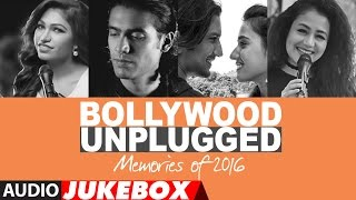 Bollywood Unplugged : Memories Of 2016  | Best of Bollywood Unplugged Songs 2016 | T-Series Video