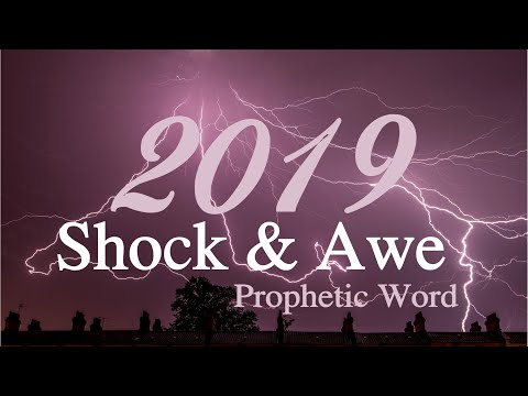 The Word for 2019 - Shock and Awe by Dr. Sandra Kennedy