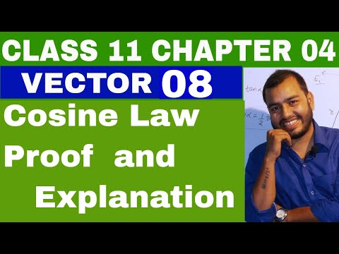 Class 11 Chapter 04 ||  Vector 08 || Cosine Law || Proof Of Cosine Law By Vectors|| Triangle Law
