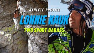 Lonnie Kauk: Athlete Profile | Pro Rock Climber & Pro Snowboarder | Free Solo & Big Jumps by Giant Rock