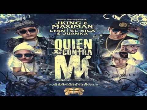 J King & Maximan - Quien Contra Mi ft. Lyan, El Sica, Juanka