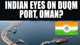 Duqm Oman  city photo : Indian Eyes on Duqm Port, Oman?