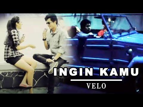 VELO - Ingin Kamu (Official Music Video Clip)