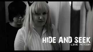 【Hide and Seek】 [Live Action]