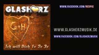 Glasherz - Ich Will Dich 1x 2x 3x (Offizielles Video)