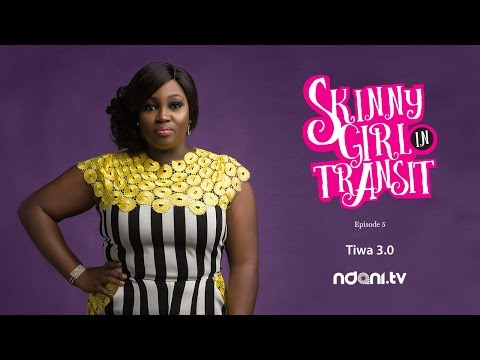 Download SKINNY GIRL IN TRANSIT - S2E5 - TIWA 3.0