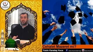 İslam'da Cehalet Mazeret Midir? (Yasin Karataş Hoca)