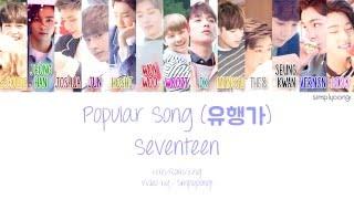 Video SEVENTEEN [세븐틴] - Popular Song [유행가] (Color Coded Lyrics   Han/Rom/Eng) MP3, 3GP, MP4, WEBM, AVI, FLV Juli 2018
