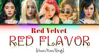 Red Velvet (레드벨벳) – Red Flavor (빨간 맛) LYRICS [Color Coded Han/Rom/Eng]
